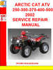 Thumbnail ARCTIC CAT ATV 250-300-375-400-500 2002  SERVICE REPAIR MANU