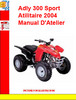 Adly ATV-300 Sport Atilitaire 2004 Manual DAtelier
