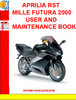 Thumbnail APRILIA RST MILLE FUTURA 2000 USER AND MAINTENANCE BOOK