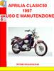 APRILIA CLASIC50 1997 USO E MANUTENZIONE