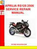 Thumbnail APRILIA RS125 2006 SERVICE REPAIR MANUAL