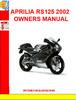 Thumbnail APRILIA RS125 2002 OWNERS MANUAL