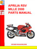 Thumbnail APRILIA RSV MILLE 2000 PARTS MANUAL
