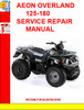 Thumbnail AEON OVERLAND 125-180 SERVICE REPAIR MANUAL